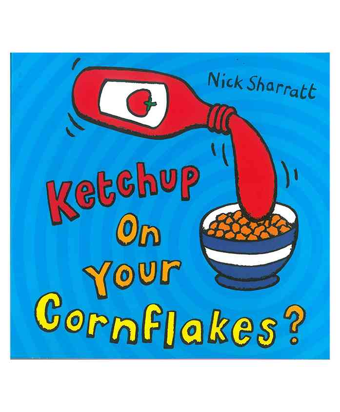 Scholastic Ketchup on Your Cornflakes Picture Book - English