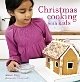 Christmas Cooking With Kids By Annie Riggs
