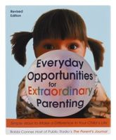 Everyday Opportunities For Extraordinary... Simple Ways To Make A Difference In Your Child's Lif...