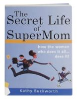 The Secret Life of Super Mom