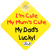 Vackys Im Cute My Mums Cute My Dads Luck... For Your Cars!