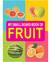 My Small Board Book Of Fruit