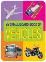 My Small Board Book Of Vehicles