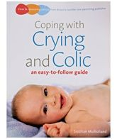 Coping With Crying &amp; Colic - An Easy To Follow Guide 