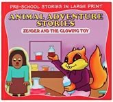 Buy Animal Adventure Stories Zender And The Glowing Toy