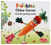 The Froobles - Chloe Carrot And The Greedy Witch