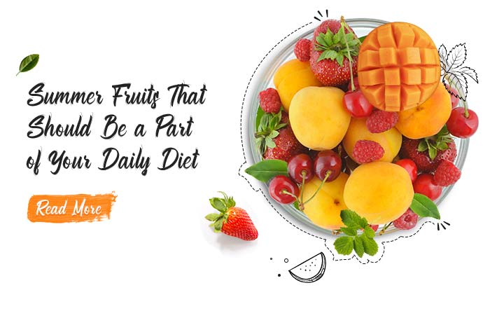 Summer Fruits That Should Be a Part of Your Daily Diet