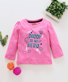 Babyhug Full Sleeves Tee Daddy Is My Hero Print - Baby Pink
